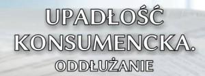 Upadłość konsumencka oddłużanie Legnica i Wrocław